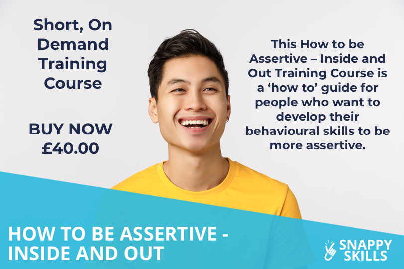 How to Be Assertive - Inside and Out Training Course - Snappy Skills