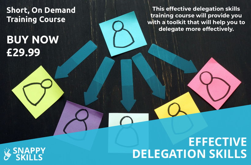 Effective Delegation Skills Training Course - Snappy Skills